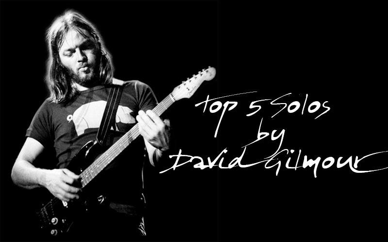 Top 5 Guitar Solos by David Gilmour