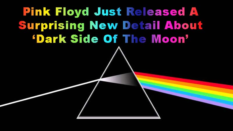 Pink Floyd Just Released An Astonishing Detail About 'Dark Side Of The Moon'