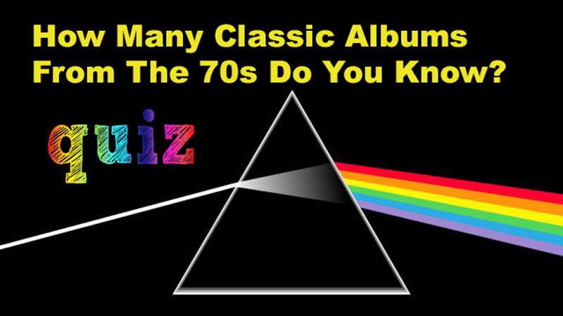 QUIZ: How Many Classic Albums From The 70s Do You Know?